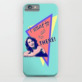"""I want to go to there!"" (30 Rock) iPhone Case"