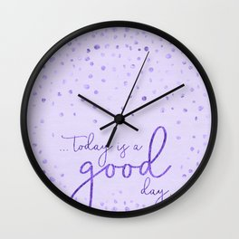Text Art TODAY IS A GOOD DAY | glittering ultraviolet Wall Clock