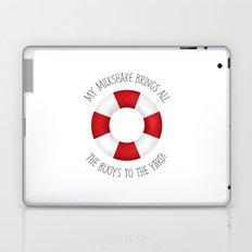 My Milkshake Brings All The Buoys To The Yard! Laptop & iPad Skin