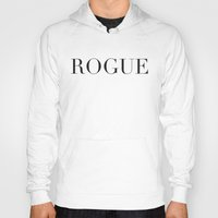 rogue Hoodies featuring ROGUE by Ryan Grice