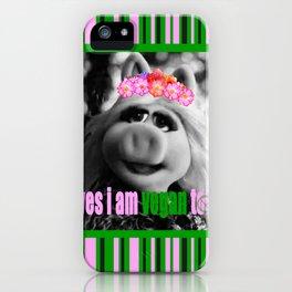 I am Vegan too! iPhone Case