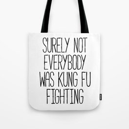 Kung Fu Fighting Tote Bag