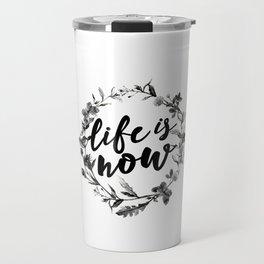 life is now floreal Travel Mug