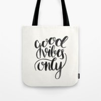 good vibes Tote Bags featuring Good Vibes by Corina Rivera Designs