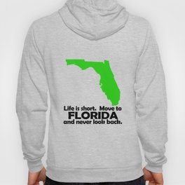 Life Is Short Move To Florida Hoody