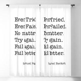 Ever Tried. Ever Failed. No matter. Try again. Fail again. Fail better Blackout Curtain