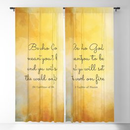 Be who God meant you to be and you will set the world on fire. St Catherine of Siena Blackout Curtain
