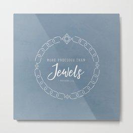 More Precious Than Jewels Proverbs 3:15 Christian Art Metal Print