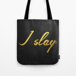 I slay ( gold typography) Tote Bag