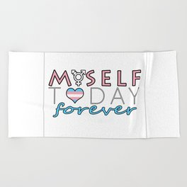 Myself Today Forever Beach Towel