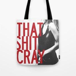That Ish Cray. Tote Bag