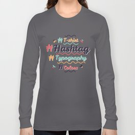 Hashtag Everything Long Sleeve T-shirt