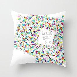 Trust Your Gut Throw Pillow
