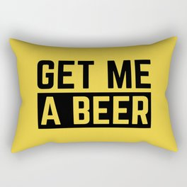 Get Me A Beer Funny Alcohol Quote Rectangular Pillow