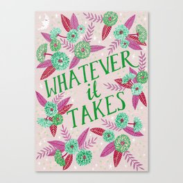 Whatever it Takes - Pink Canvas Print