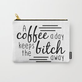 A Coffee A Day Carry-All Pouch