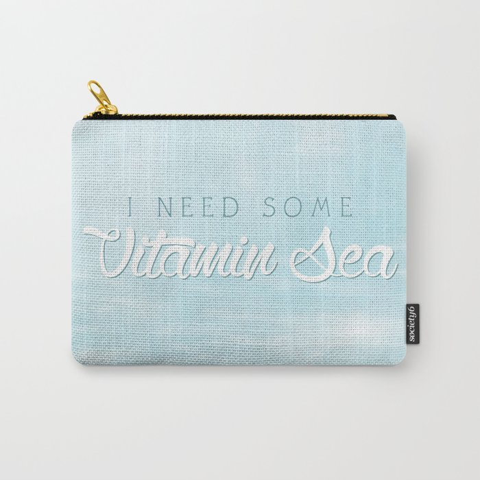 I Need Some Vitamin Sea Carry-All Pouch