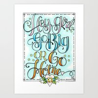 Hey Girl, Go Big or Go Home Art Print