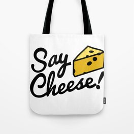Say Cheese! Tote Bag