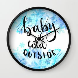 Baby its Cold outside Wall Clock