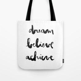 Dream Believe Achieve Tote Bag
