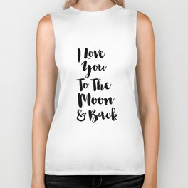 I love You to Moon and the Back Biker Tank