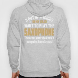Saxophone Player Voices In My Head  Hoody