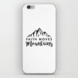 Faith Quote - Faith Moves Mountains iPhone Skin