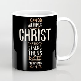 I Can Do All Things Through Christ Bible Verse Coffee Mug