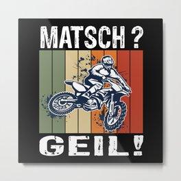 Mud? Awesome Dirt Bike Rider Motocross Metal Print
