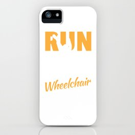 Don´t Make Me Run Over You With My Wheelchair Wheelchair iPhone Case
