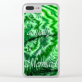 I´m Actually A Mermaid - Green Clear iPhone Case