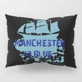 Manchester is Blue Pillow Sham