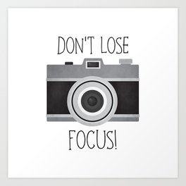Don't Lose Focus! Art Print