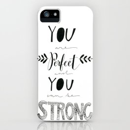 You are Perfect iPhone Case