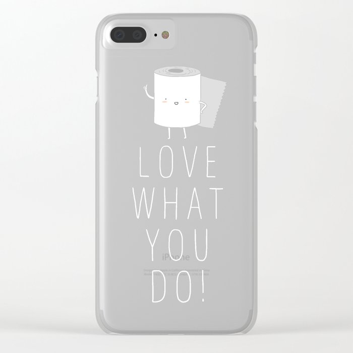 Love what you do Clear iPhone Case