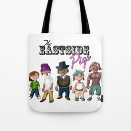 The Adventures of the Eastside Pigs Tote Bag