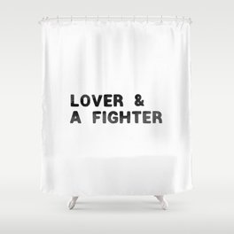 LOVER AND A FIGHTER - ink Shower Curtain