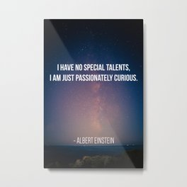Albert Einstein on Curiosity Metal Print