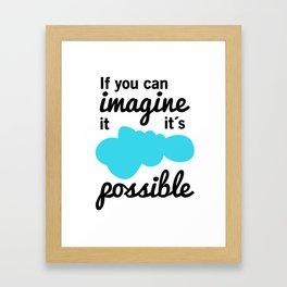 It´s possible! Framed Art Print