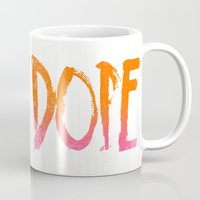 dope Mugs featuring DOPE by Matthew Taylor Wilson