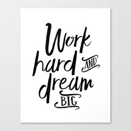 WORK HARD And DREAM Big, Motivational Quote,Inspirational Quote,Success Quote,Office Decor,Work Hard Canvas Print