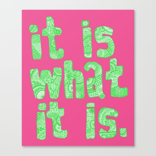 What It Is Pink Canvas Print