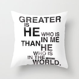 Greater is He Throw Pillow