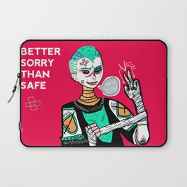 Better sorry than safe Laptop Sleeve