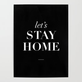 Let's Stay Home black and white typography poster black-white design home decor bedroom wall art Poster