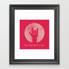 For Those About To Rock Framed Art Print