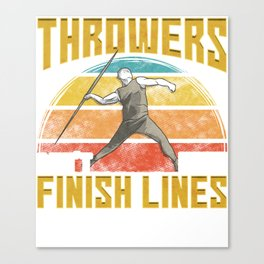 Throwers Don't Have Finish Lines Javelin Throwing Canvas Print