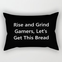 Rise and Grind Gamers Lets Get This Bread Rectangular Pillow