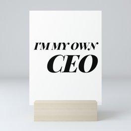 I'm My Own CEO... Mini Art Print